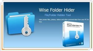 Wise Folder Hider Pro 4.3.7.196 With Crack Full Version [ Latest 2021]